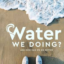 Water We Doing?