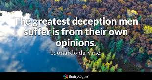 Leonardo Da Vinci Quotes Magnificent The Greatest Deception Men Suffer Is From Their Own Opinions