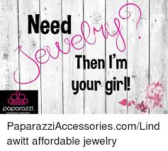 jewelry and your nee then your paparazzi ndependent consultant