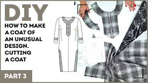 How To Design A Coat Diy How To Make A Coat Of An Unusual Design Cutting A Coat