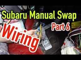 Subaru Manual Swap Part 6 Wiring Dirtcheapdaily Ep 30