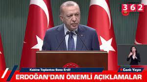 Kanal 362 - Kabine Toplantısı Sona Erdi! Cumhurbaşkanı Erdoğan Açıklama  yapıyor | Facebo