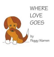 Where Love Goes by Peggy Warren (English) Hardcover Book Free Shipping!    eBay