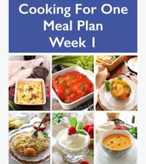 Planned Meals For A Week Cooking For One Meal Plans Weekly Meals For One One Dish Kitchen