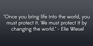 Protect Life By Changing The World Words Of Enlightenment Extraordinary Quotes About Changing The World