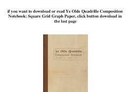 Grid Paper Pdf Ye Olde Quadrille Composition Notebook Square Grid Graph Paper Pdf