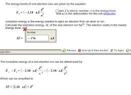 question the energy levels of one electron ions are given by the equation e n 2 18 aj z 2 n 2 z is at