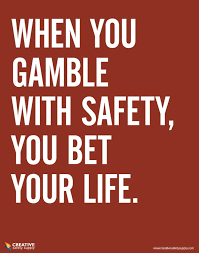 Safety Quotes Extraordinary Inspirational Safety Quotes About When You Gamble With Safety