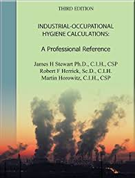 Industrial-Occupational Hygiene Calculations: A Professional ...
