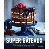 Super Gâteaux - Qui Sera Le Plus Gourmand ?
