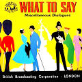 [Disque 33 T Vinyl] What to say, Miscellaneous Dialogues (2 ...