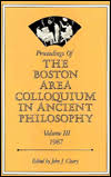 Proceedings of the Boston Area Colloquium in Ancient Philosophy (Volume 3), Cleary, John J.