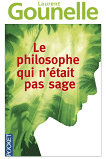 Le philosophe qui n'était pas sage - Pocket